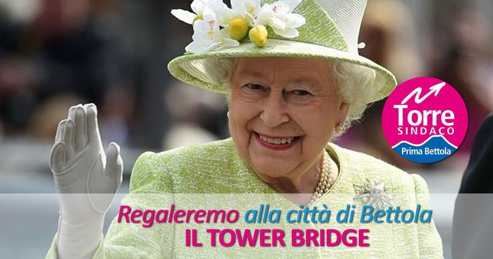 la regina elisabetta regala il tower bridge a bettola